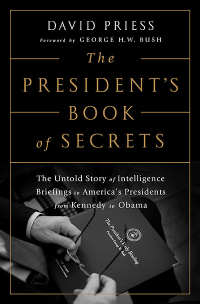 The President's Book of Secrets: The Untold Story of Intelligence Briefings to America's Presidents from Kennedy to Obama (cover)